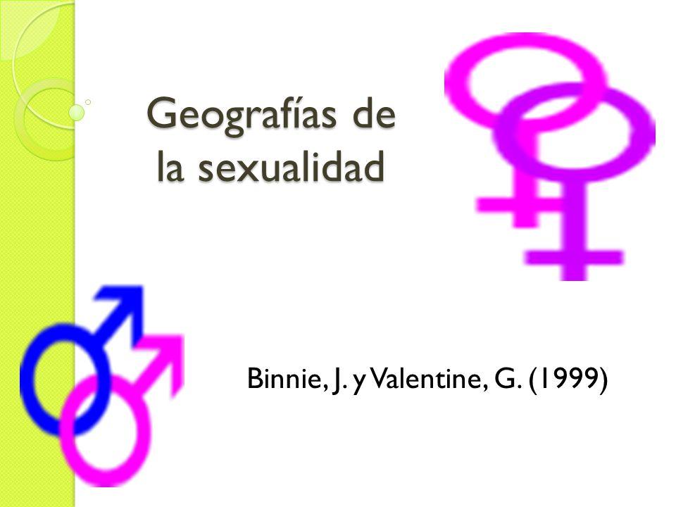 Geografías de la sexualidad Binnie, J. y Valentine, G. (1999)