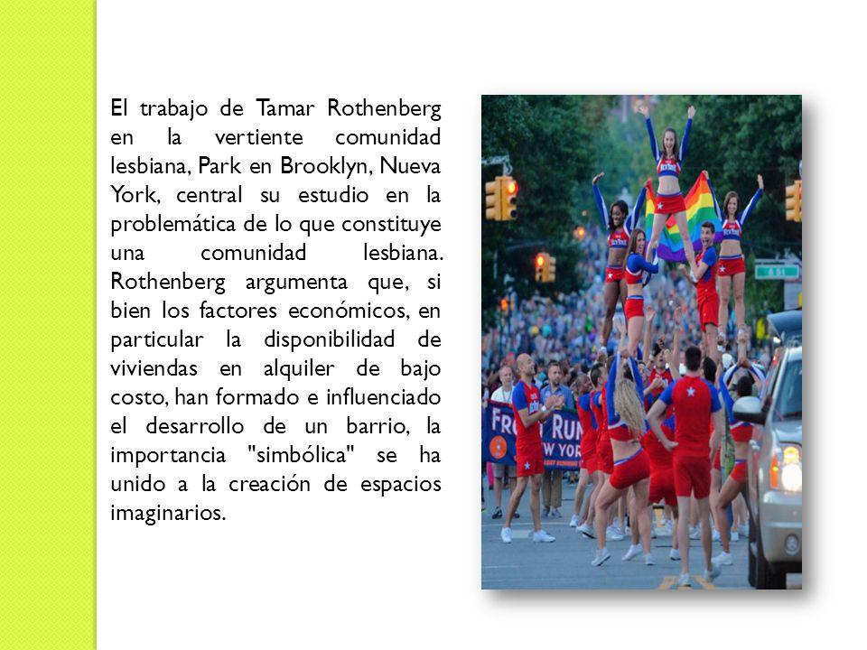 El trabajo de Tamar Rothenberg en la vertiente comunidad lesbiana, Park en Brooklyn, Nueva York, central su estudio en la problemática de lo que constituye una comunidad lesbiana.