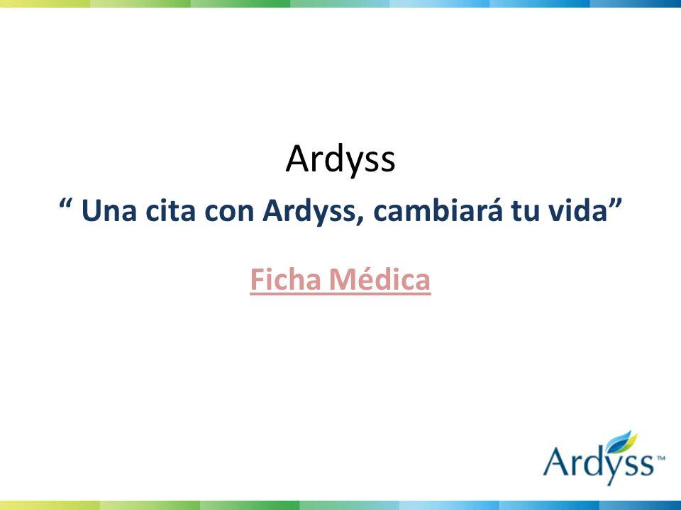 Ardyss Una cita con Ardyss, cambiará tu vida Ficha Médica