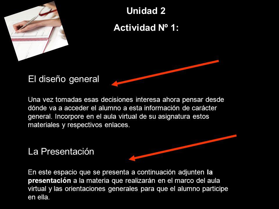 El diseño general Una vez tomadas esas decisiones interesa ahora pensar desde dónde va a acceder el alumno a esta información de carácter general.