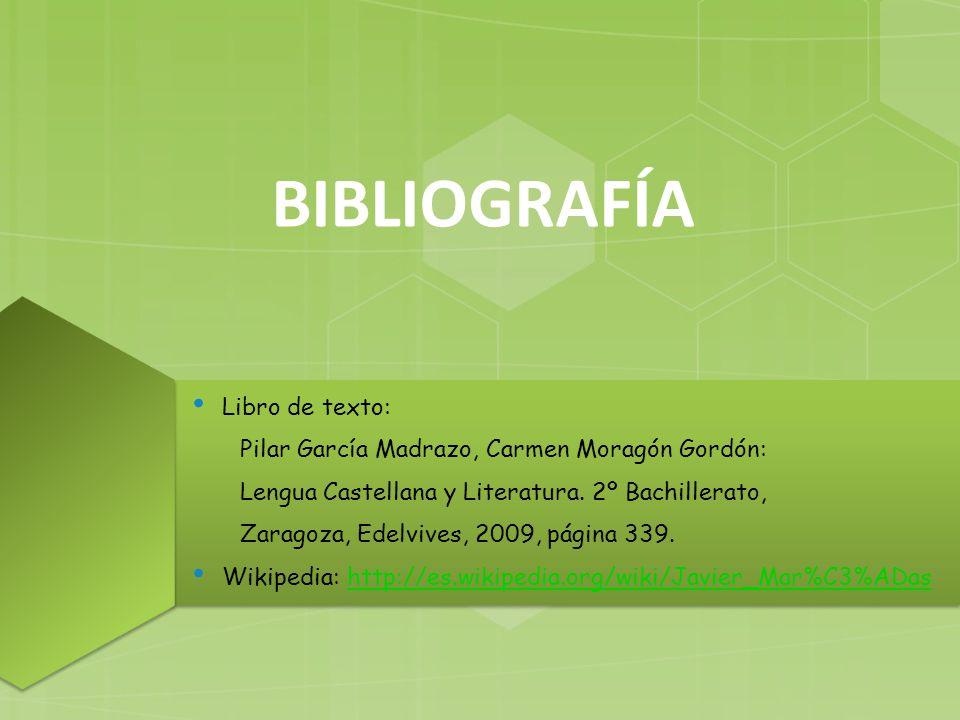 BIBLIOGRAFÍA Libro de texto: Pilar García Madrazo, Carmen Moragón Gordón: Lengua Castellana y Literatura.