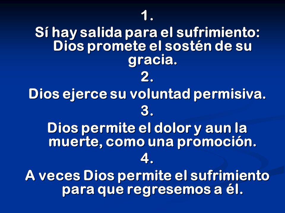 1. Sí hay salida para el sufrimiento: Dios promete el sostén de su gracia.