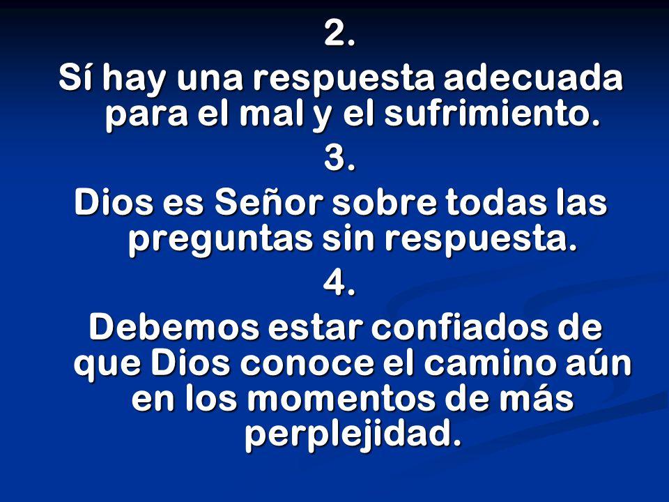 2. Sí hay una respuesta adecuada para el mal y el sufrimiento.