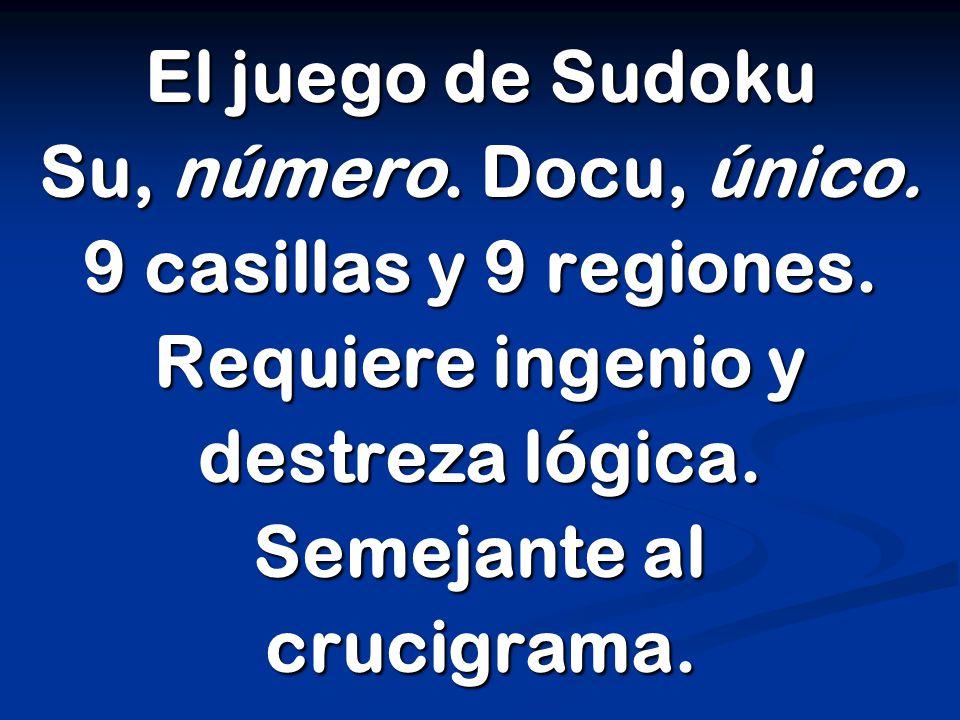 El juego de Sudoku Su, número. Docu, único. 9 casillas y 9 regiones.