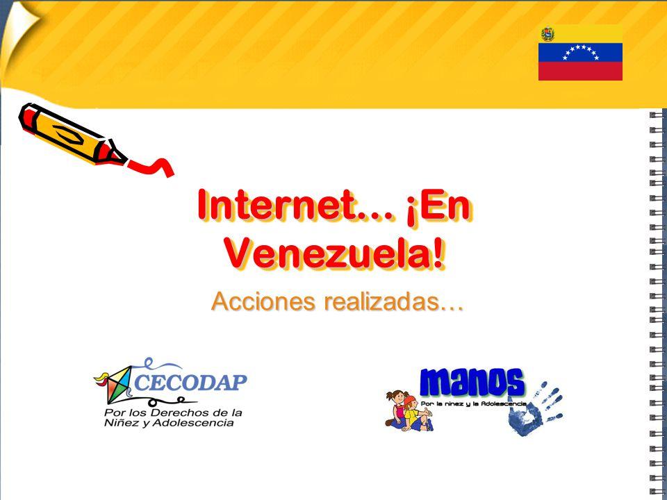 Internet… ¡En Venezuela! Acciones realizadas…