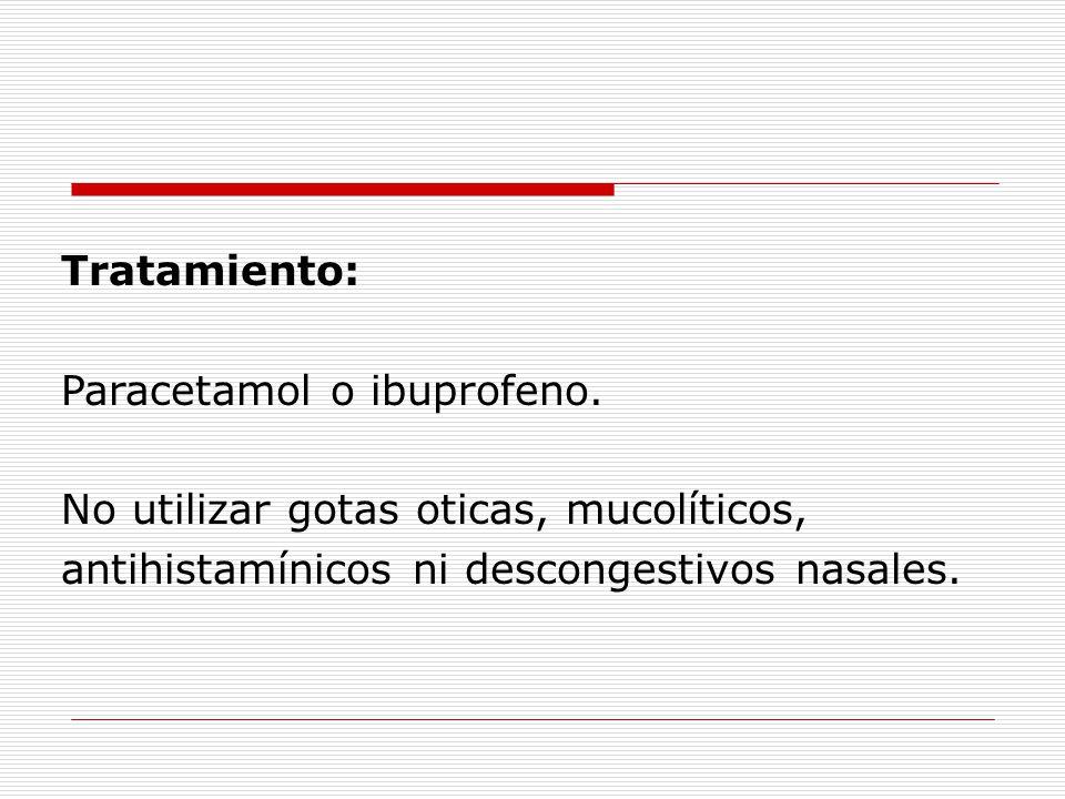 Tratamiento: Paracetamol o ibuprofeno.