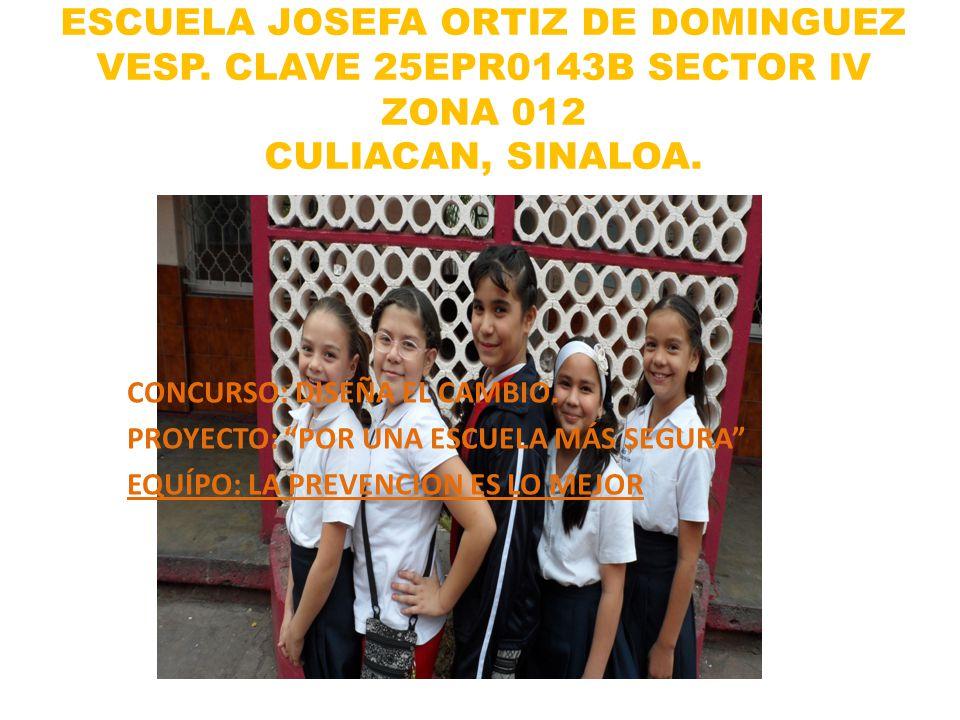 ESCUELA JOSEFA ORTIZ DE DOMINGUEZ VESP. CLAVE 25EPR0143B SECTOR IV ZONA 012 CULIACAN, SINALOA.