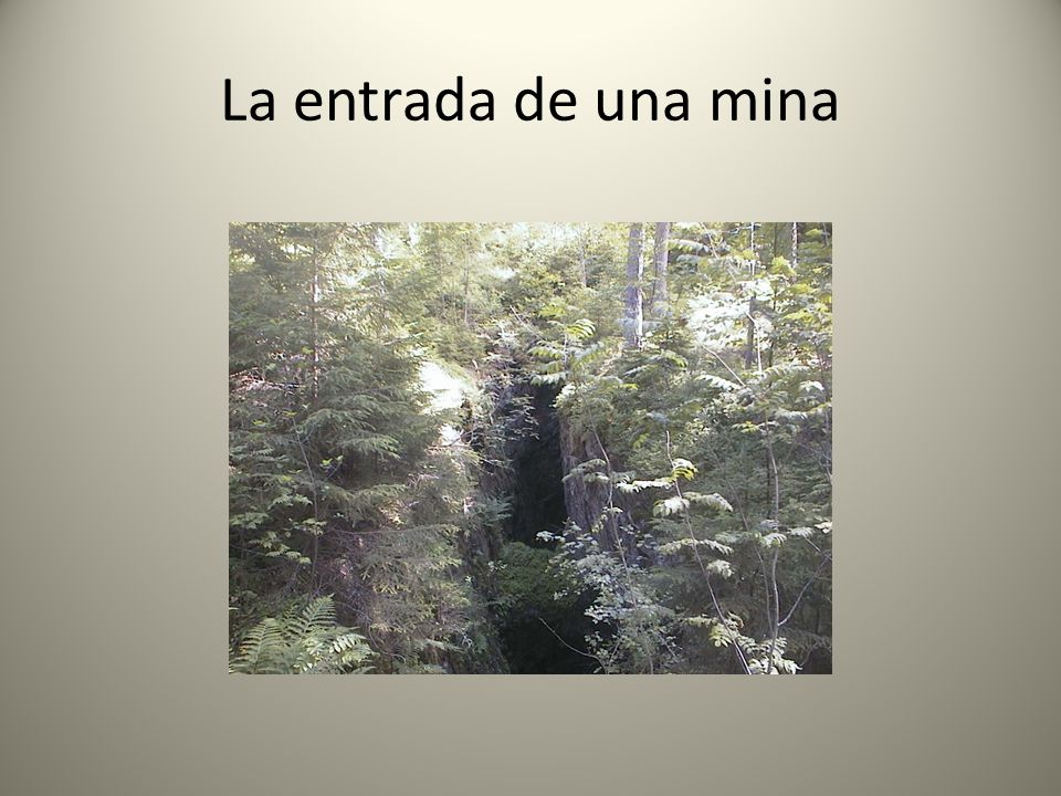 La entrada de una mina