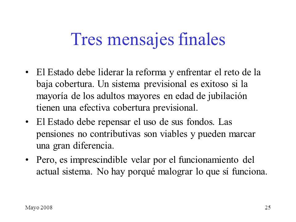 Mayo 200825 Tres mensajes finales El Estado debe liderar la reforma y enfrentar el reto de la baja cobertura.