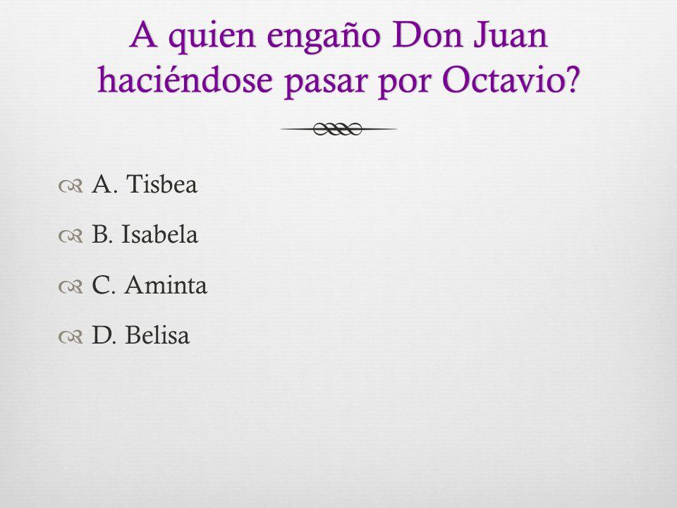 A quien engaño Don Juan haciéndose pasar por Octavio.