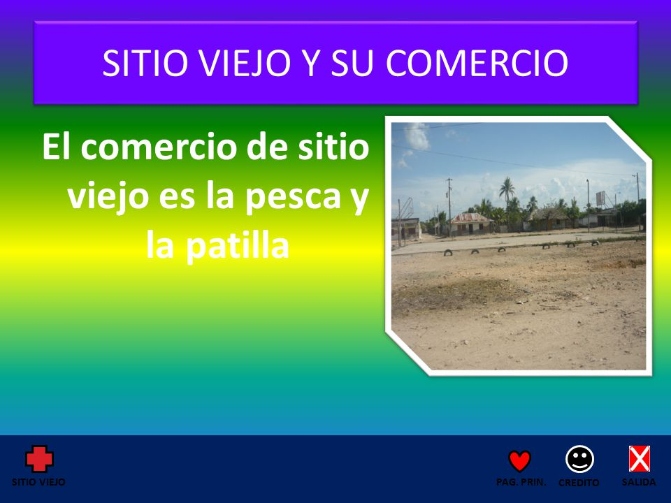 SITIO VIEJO Y SU COMERCIO El comercio de sitio viejo es la pesca y la patilla SALIDA CREDITO PAG.