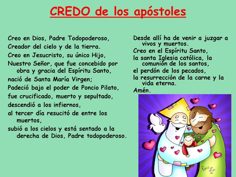 CREDO de los apóstoles Creo en Dios, Padre Todopoderoso, Creador del cielo y de la tierra.