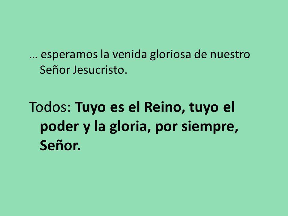 … esperamos la venida gloriosa de nuestro Señor Jesucristo.