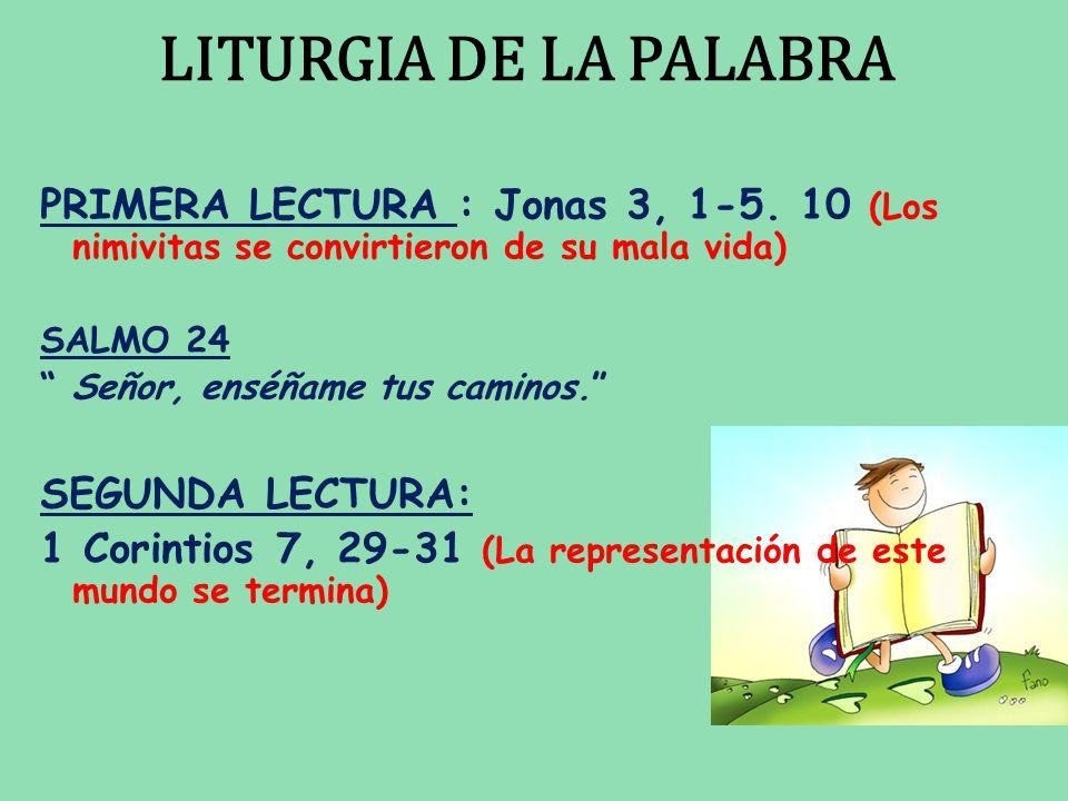LITURGIA DE LA PALABRA PRIMERA LECTURA : Jonas 3, 1-5.