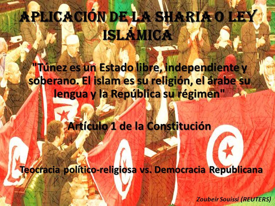Aplicación de la Sharia o Ley Islámica Túnez es un Estado libre, independiente y soberano.