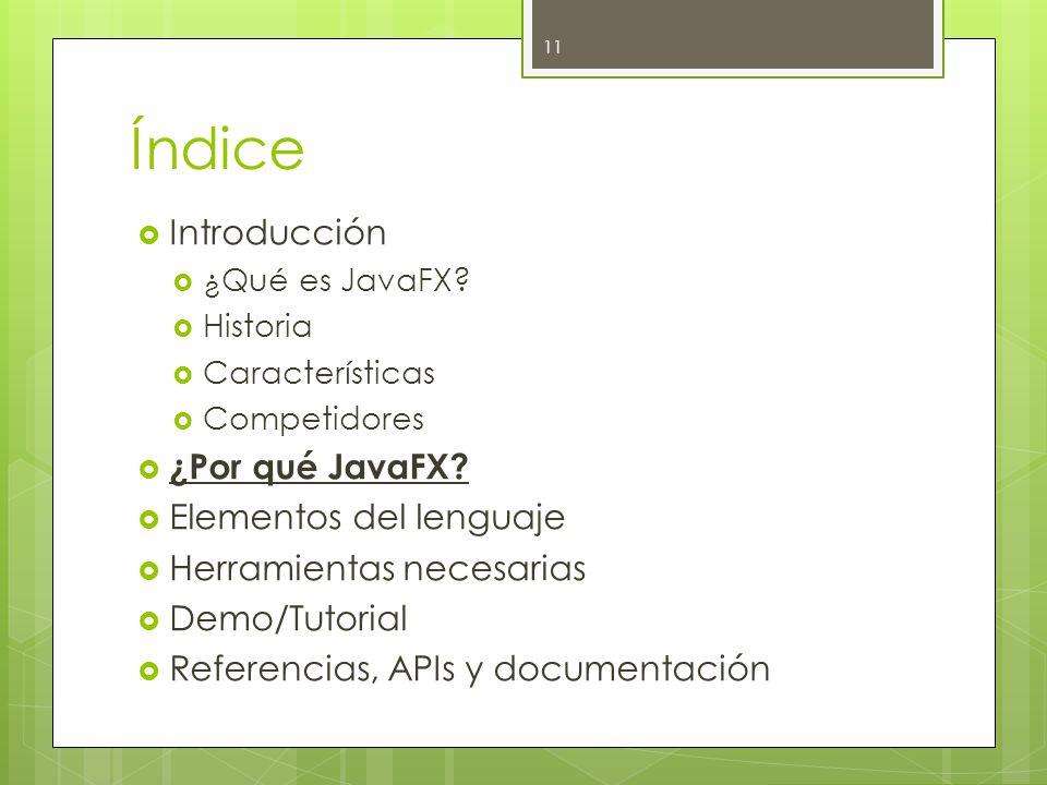 Índice  Introducción  ¿Qué es JavaFX.