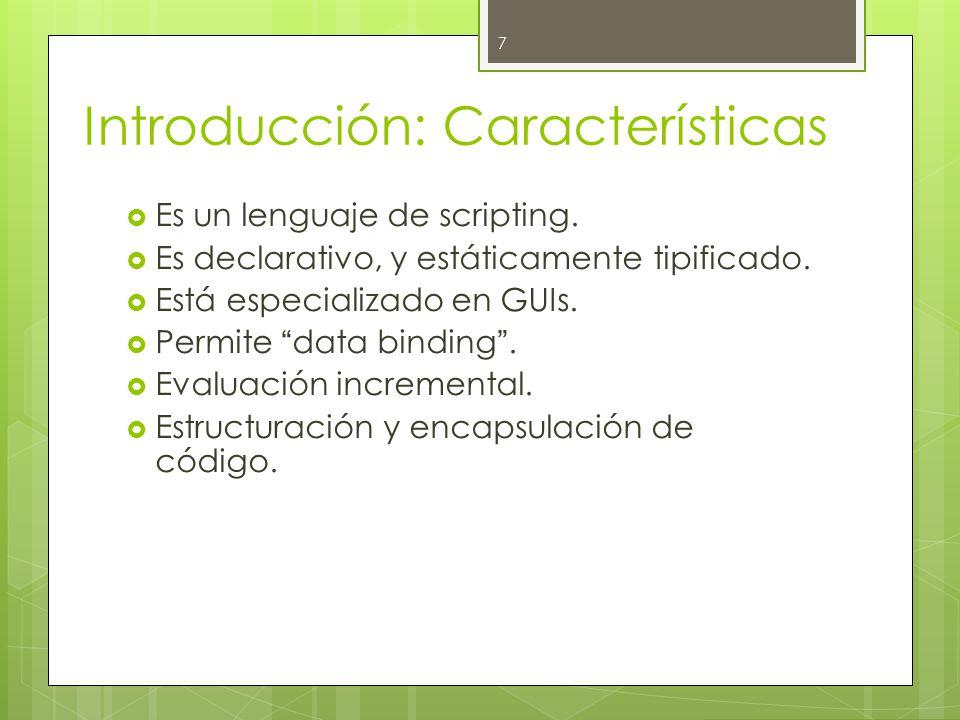 Introducción: Características  Es un lenguaje de scripting.