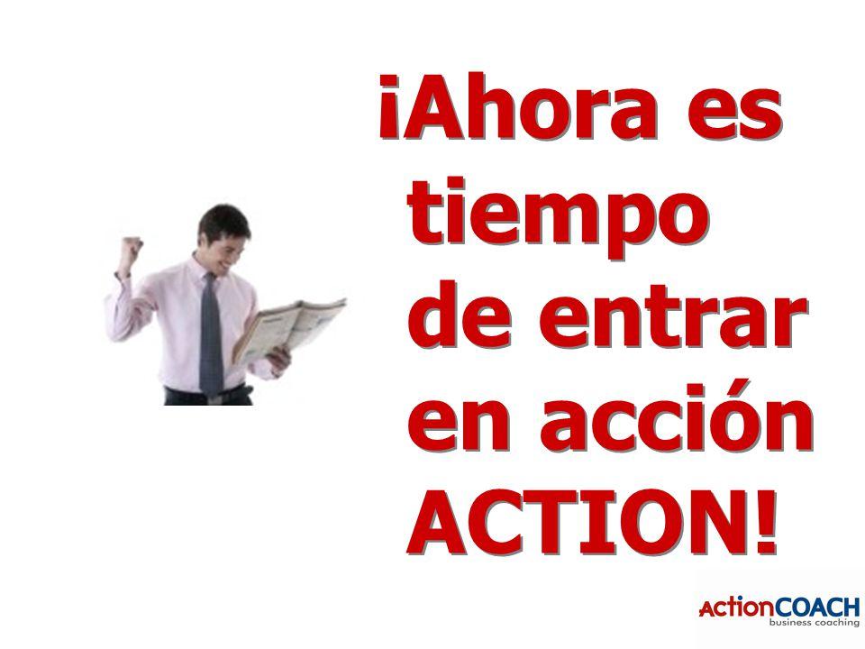 Ahora es tiempo de... ¡Ahora es tiempo de entrar en acción ACTION!