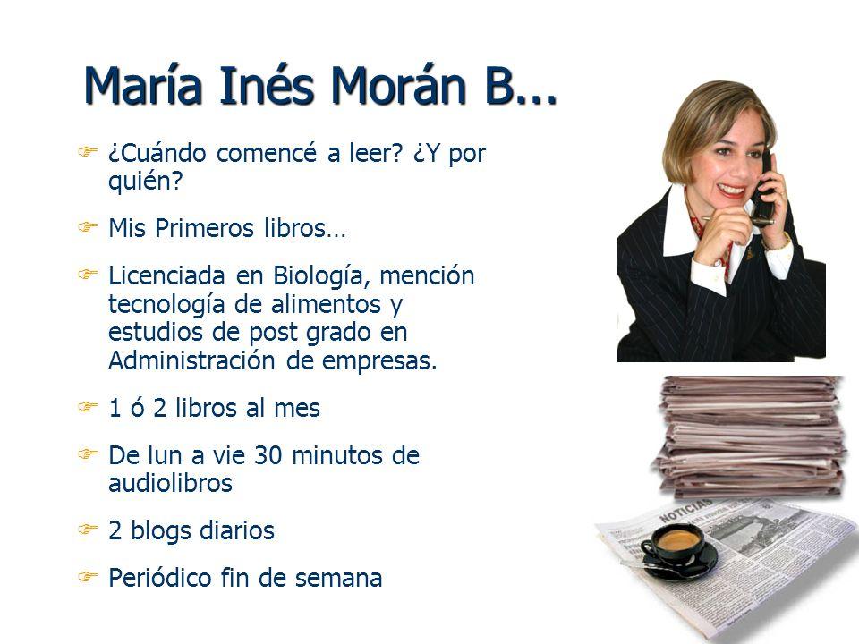 María Inés Morán B...  ¿Cuándo comencé a leer. ¿Y por quién.