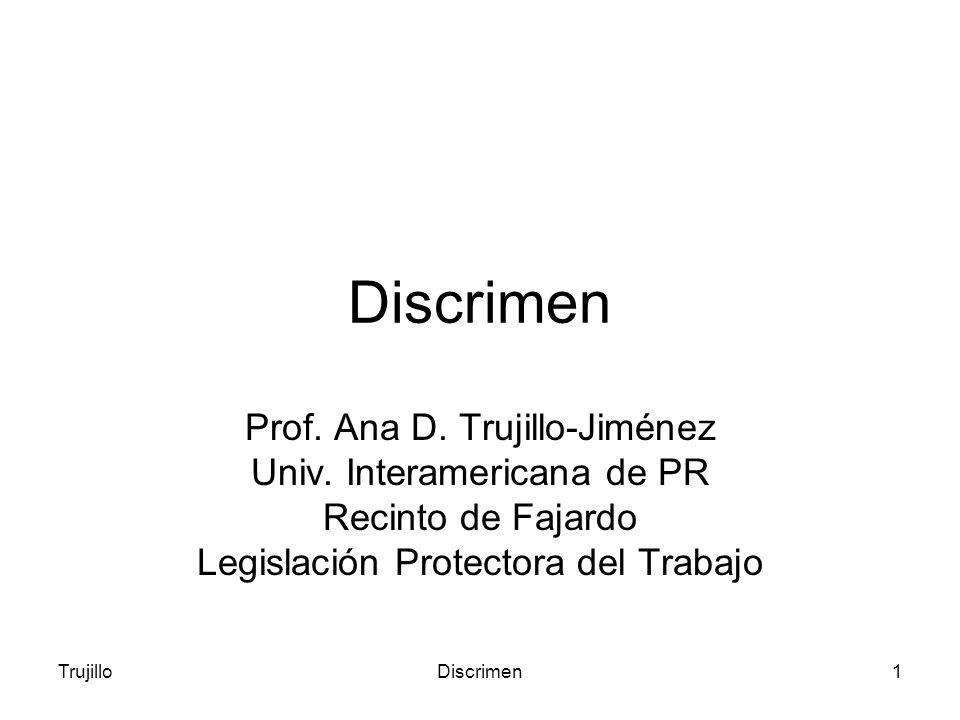 TrujilloDiscrimen1 Prof.Ana D. Trujillo-Jiménez Univ.