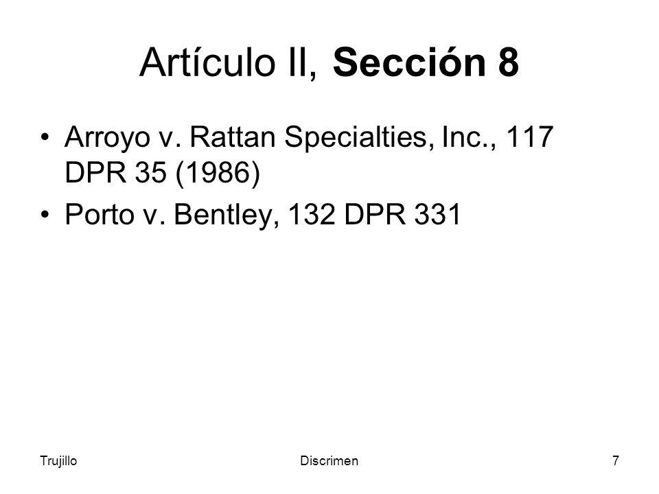TrujilloDiscrimen7 Artículo II, Sección 8 Arroyo v.