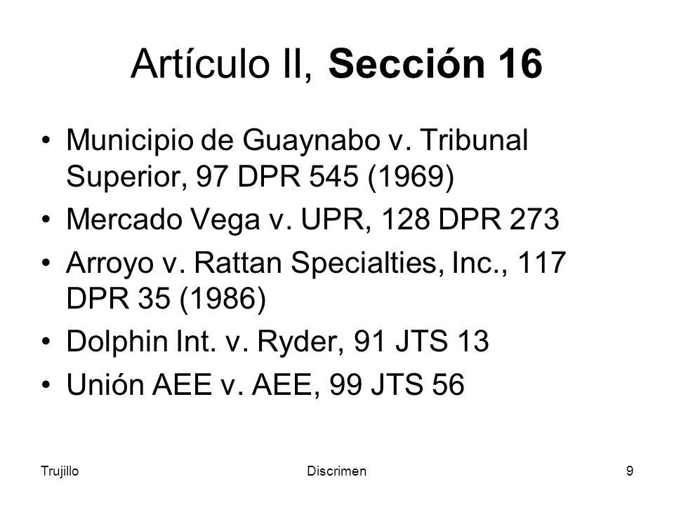 TrujilloDiscrimen9 Artículo II, Sección 16 Municipio de Guaynabo v.