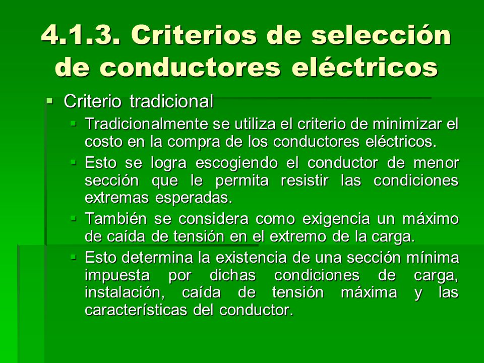   Criterio de eficiencia energética   La sección del conductor incide directamente en las pérdidas de energía y en el costo del mismo.