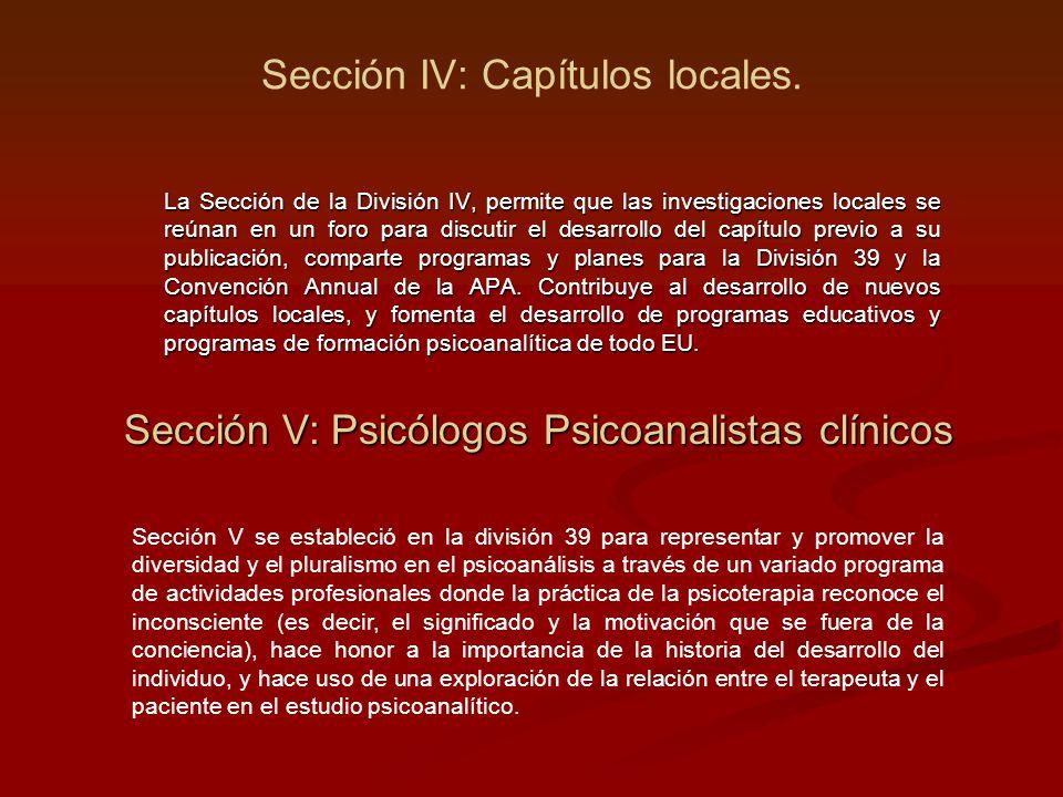 Sección IV: Capítulos locales. La Sección de la División IV, permite que las investigaciones locales se reúnan en un foro para discutir el desarrollo