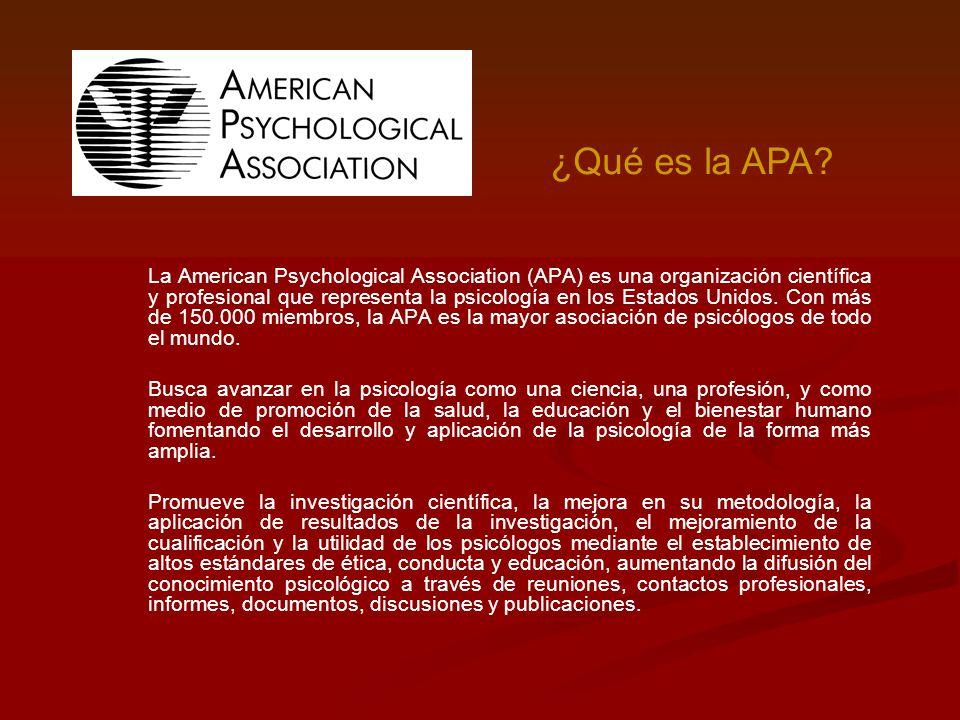 La American Psychological Association (APA) es una organización científica y profesional que representa la psicología en los Estados Unidos. Con más d
