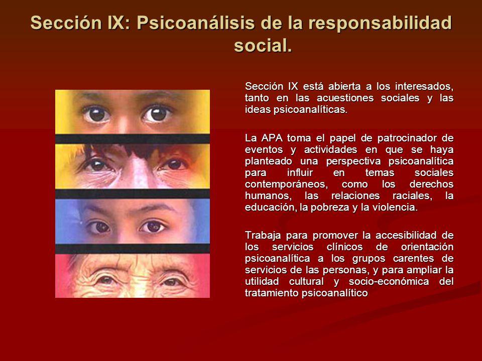 Sección IX: Psicoanálisis de la responsabilidad social. Sección IX está abierta a los interesados, tanto en las acuestiones sociales y las ideas psico