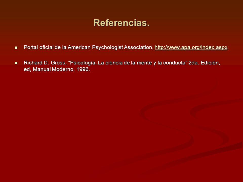 Referencias. Portal oficial de la American Psychologist Association, http://www.apa.org/index.aspx. Portal oficial de la American Psychologist Associa