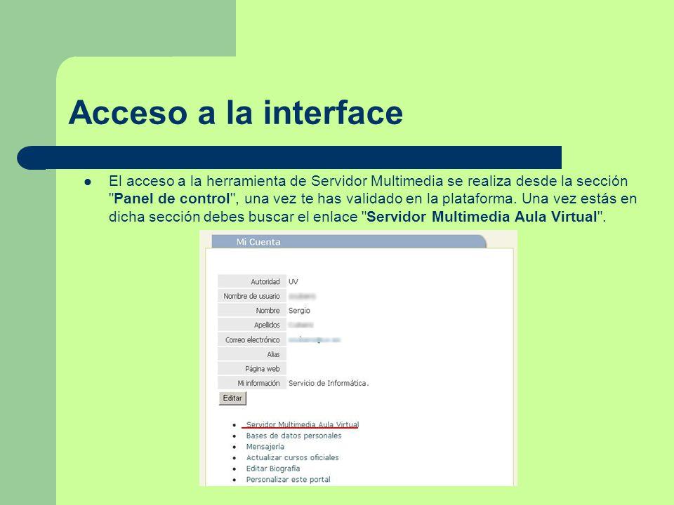 Acceso a la interface El acceso a la herramienta de Servidor Multimedia se realiza desde la sección Panel de control , una vez te has validado en la plataforma.