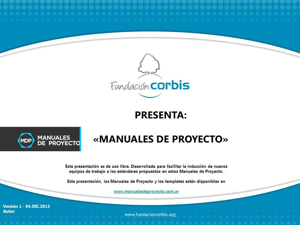 PRESENTA: «MANUALES DE PROYECTO» Esta presentación es de uso libre.