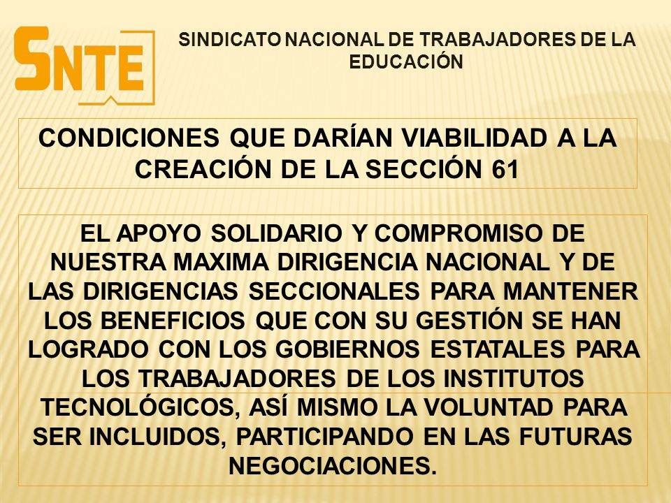 SINDICATO NACIONAL DE TRABAJADORES DE LA EDUCACIÓN EL APOYO SOLIDARIO Y COMPROMISO DE NUESTRA MAXIMA DIRIGENCIA NACIONAL Y DE LAS DIRIGENCIAS SECCIONA