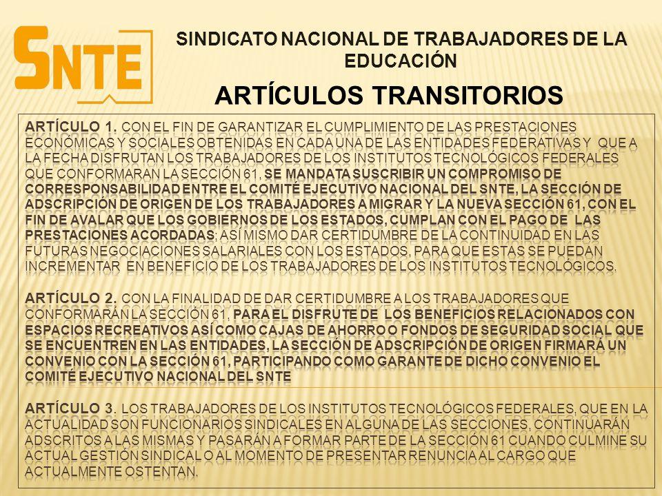 SINDICATO NACIONAL DE TRABAJADORES DE LA EDUCACIÓN ARTÍCULOS TRANSITORIOS