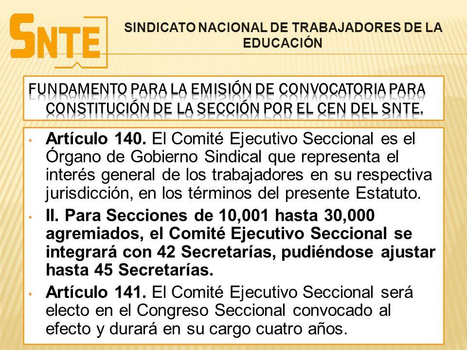 Artículo 140. El Comité Ejecutivo Seccional es el Órgano de Gobierno Sindical que representa el interés general de los trabajadores en su respectiva j
