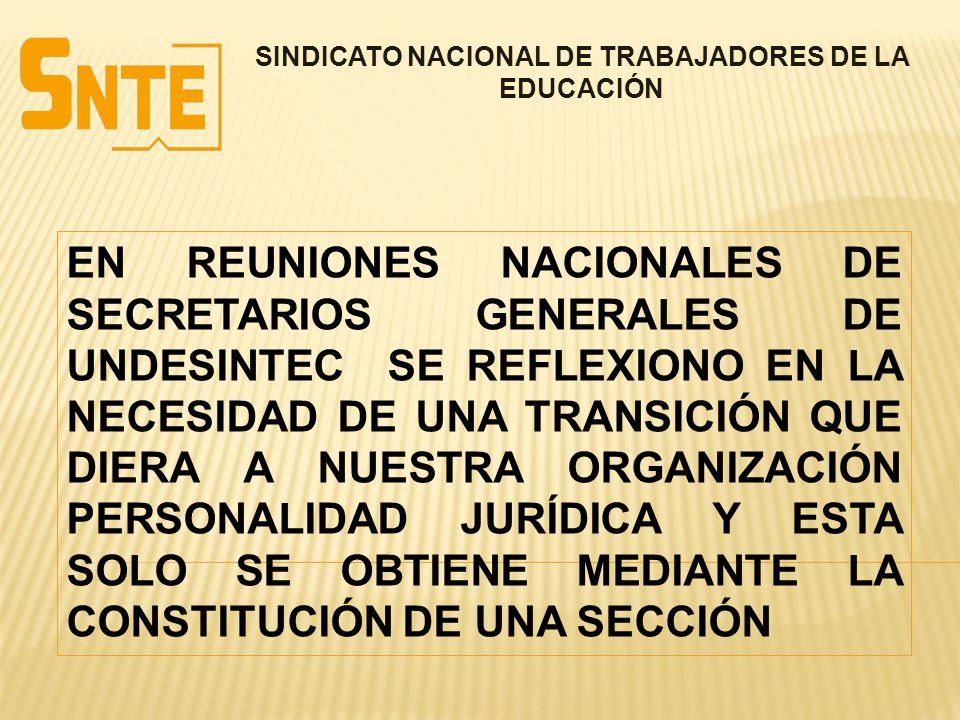 SINDICATO NACIONAL DE TRABAJADORES DE LA EDUCACIÓN EN REUNIONES NACIONALES DE SECRETARIOS GENERALES DE UNDESINTEC SE REFLEXIONO EN LA NECESIDAD DE UNA