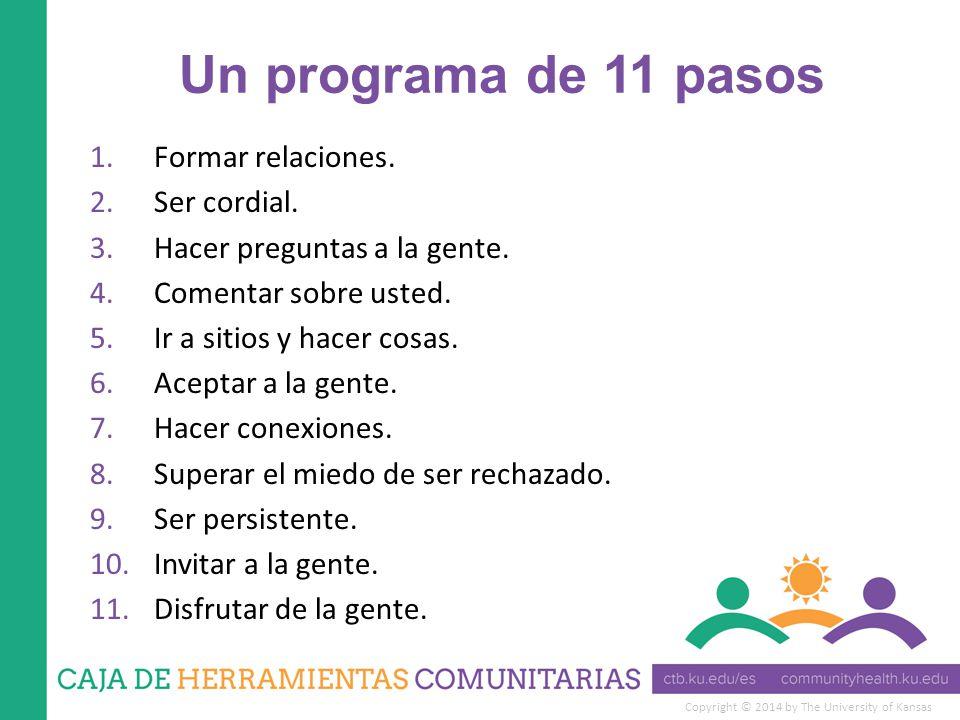 Copyright © 2014 by The University of Kansas Un programa de 11 pasos 1.Formar relaciones.