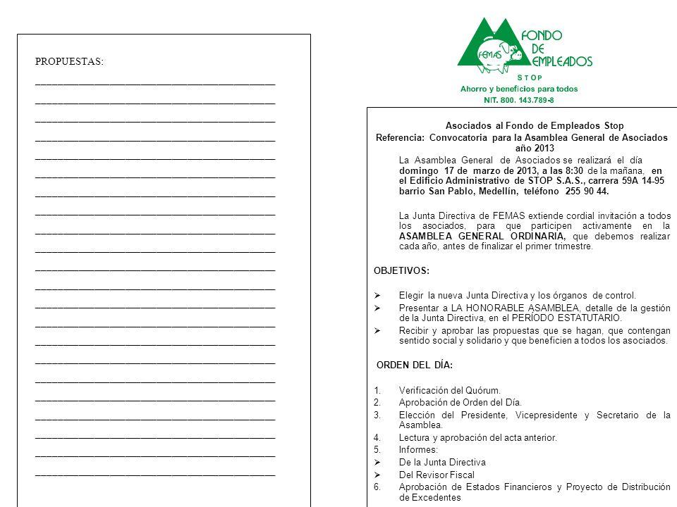 Asociados al Fondo de Empleados Stop Referencia: Convocatoria para la Asamblea General de Asociados año 2013 La Asamblea General de Asociados se reali