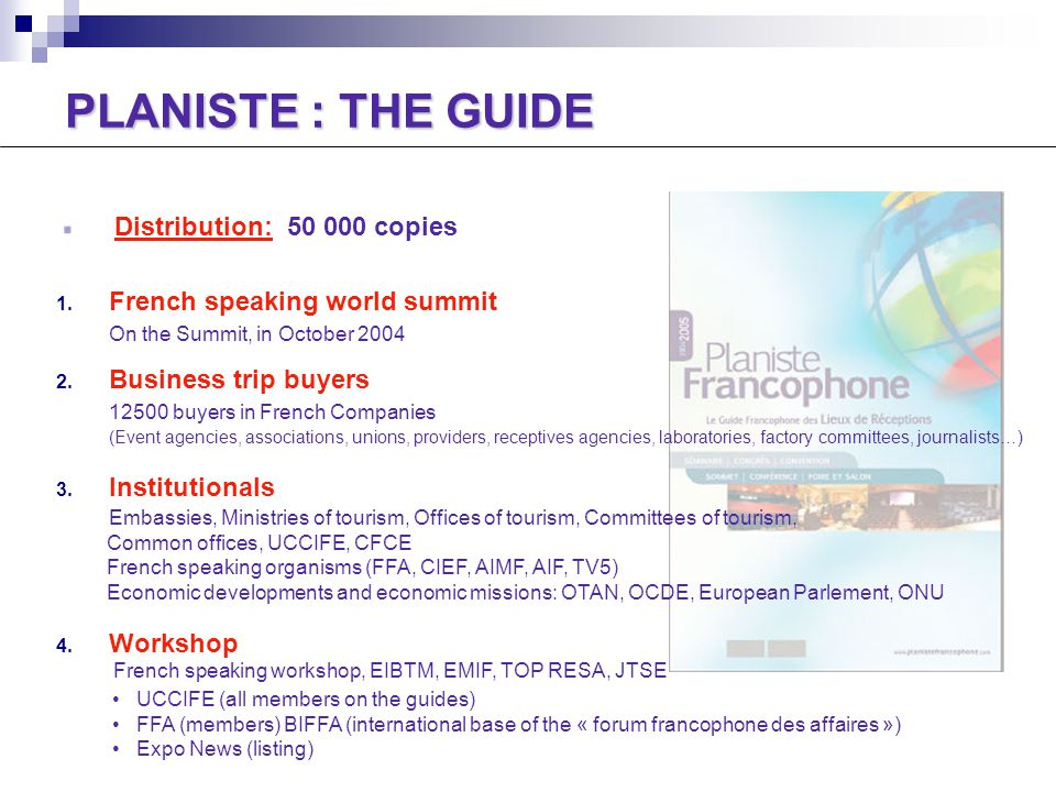 Distribution: 50 000 copies 1. French speaking world summit On the Summit, in October 2004 2.