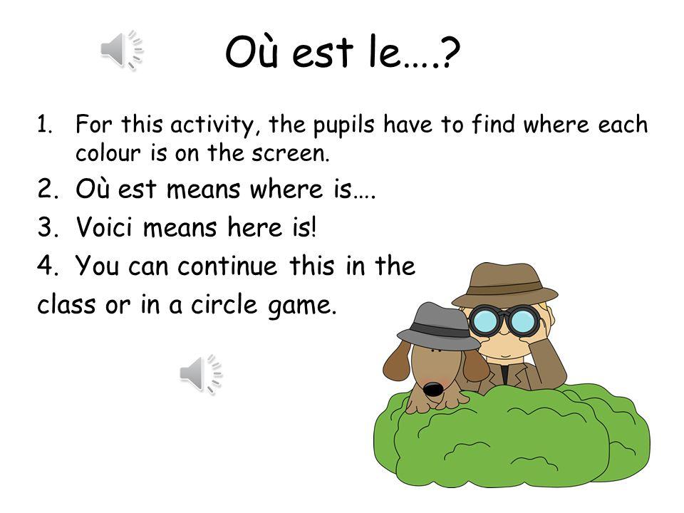 Activité 5 Où est le….?