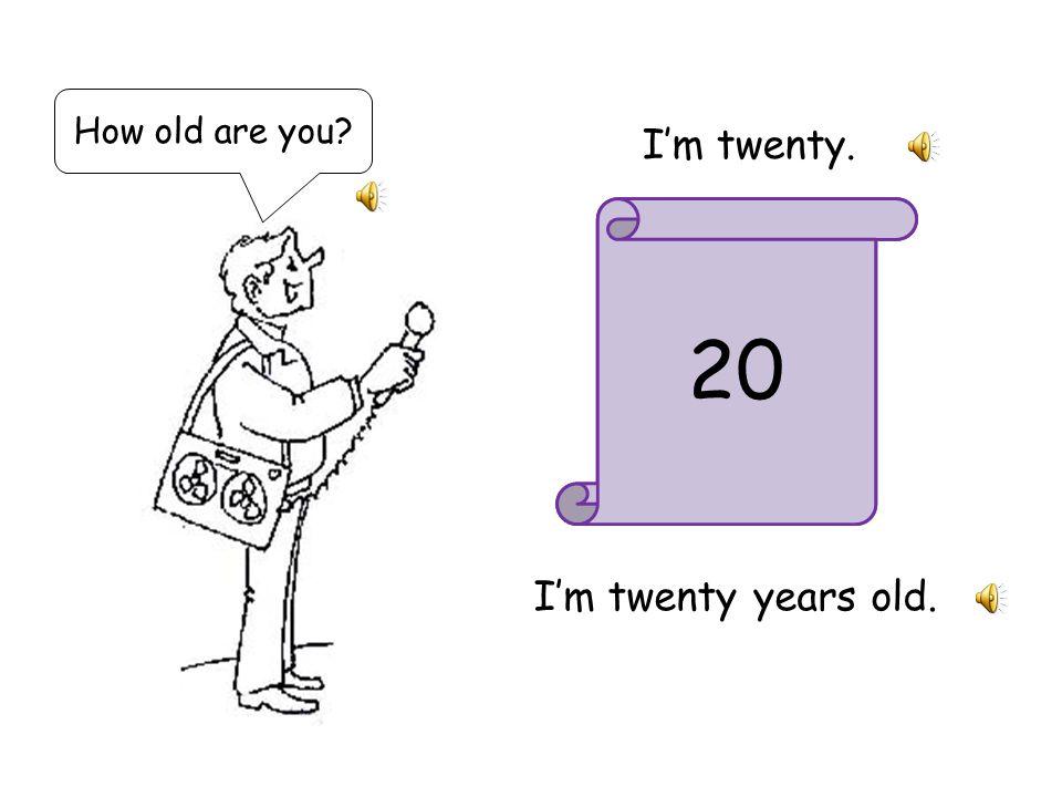 How old are you. Observe les nombres qui s'affichent et utilise-les pour répondre au journaliste.