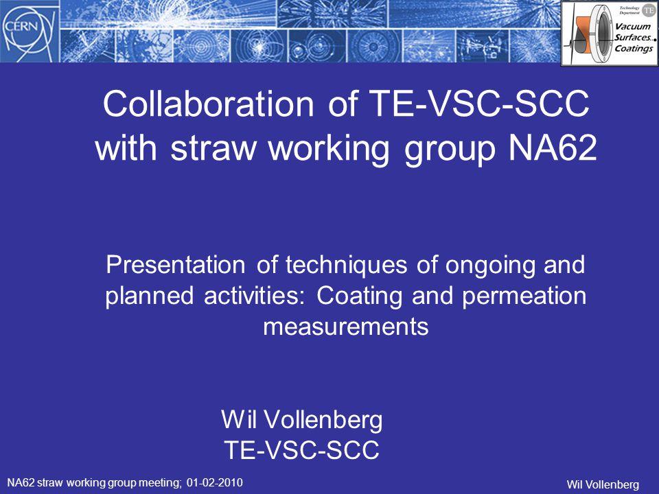 DMS DC Magnetron sputtering planar configuration Ø 600 mm After bake: 2*10 -9 mbar 2 magnetrons Ø 150 mm up to 5 samples Ø120 mm: +/- 10 % Wil Vollenberg Coating of PET by magnetron sputtering NA62 straw working group meeting; 01-02-2010