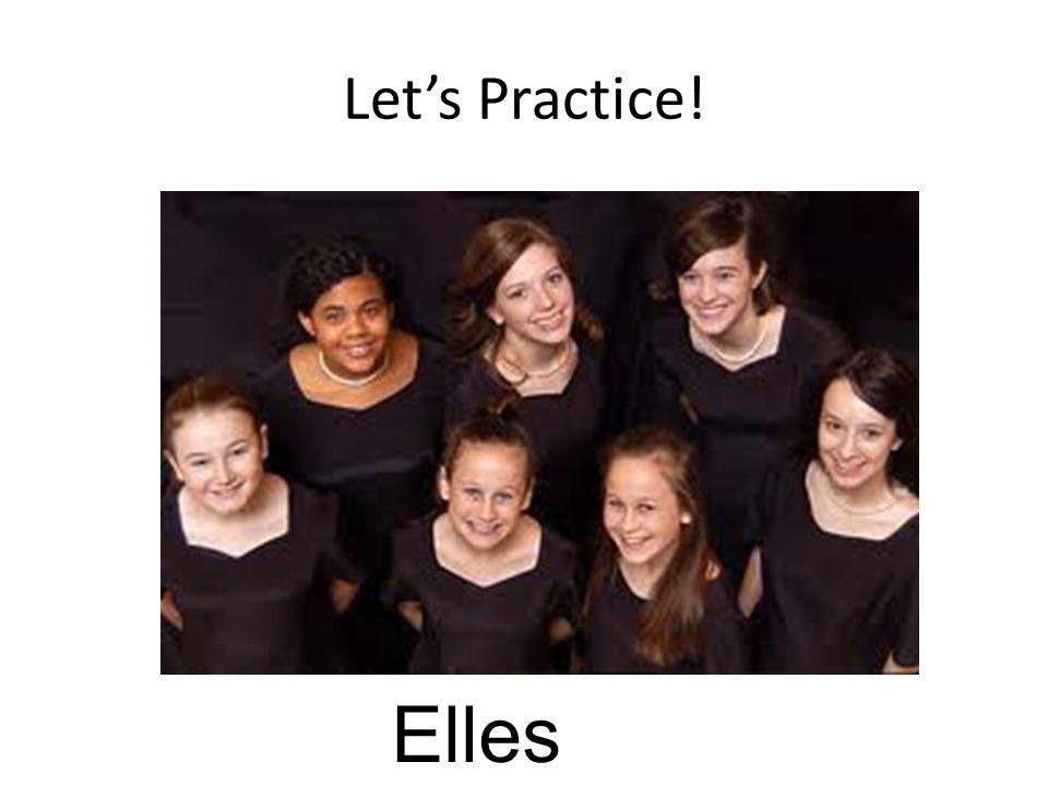 Let's Practice! Elles