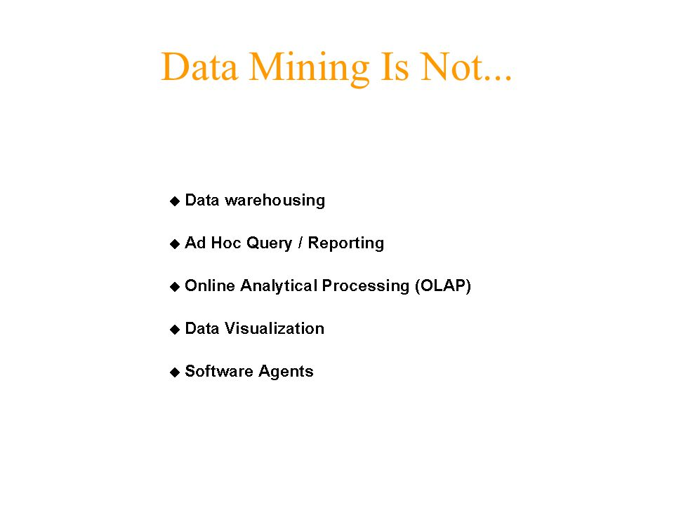 Data Mining Is Not...