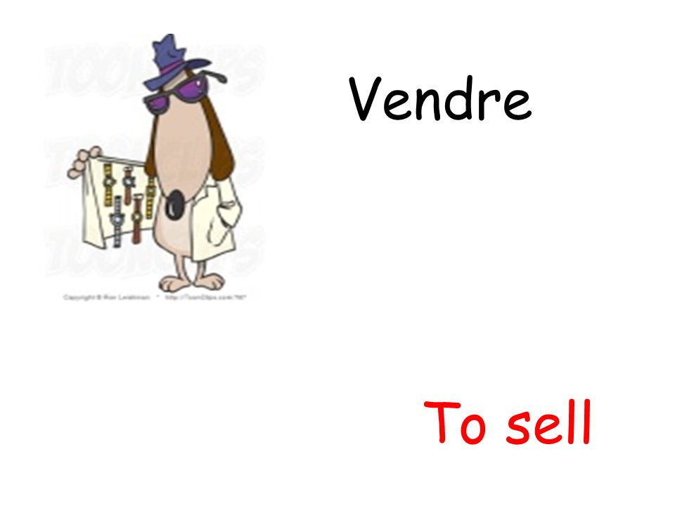 Vendre To sell