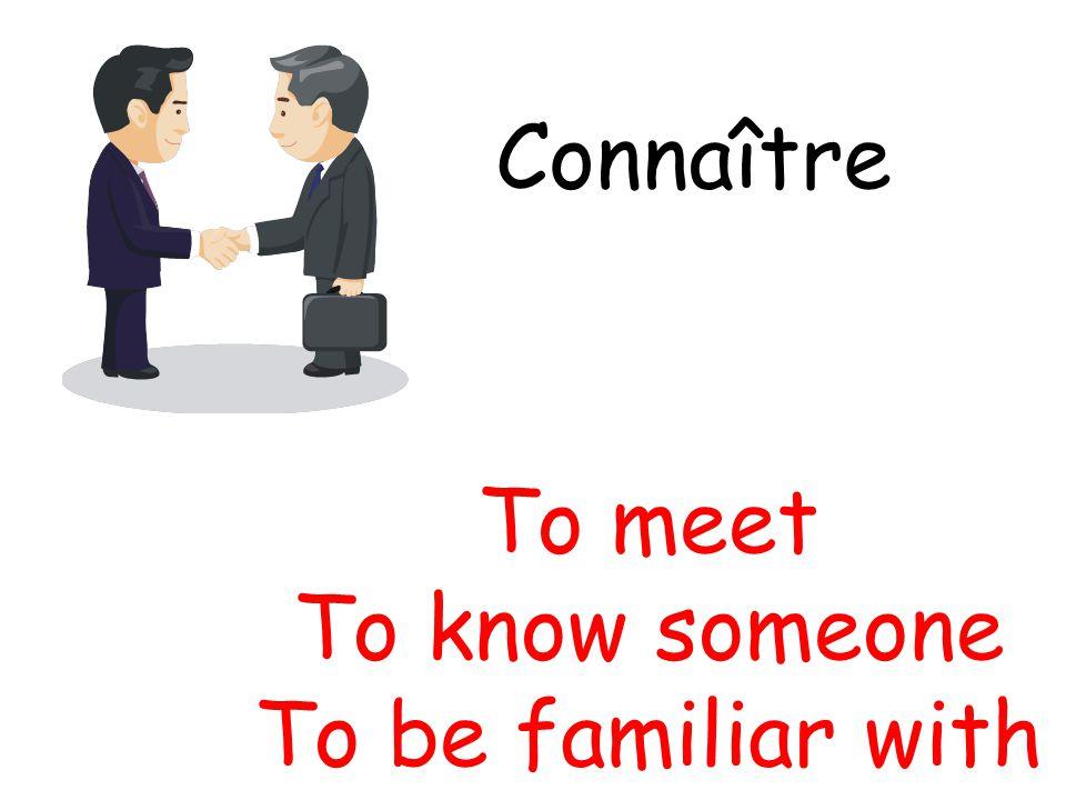 Reconnaître To recognize