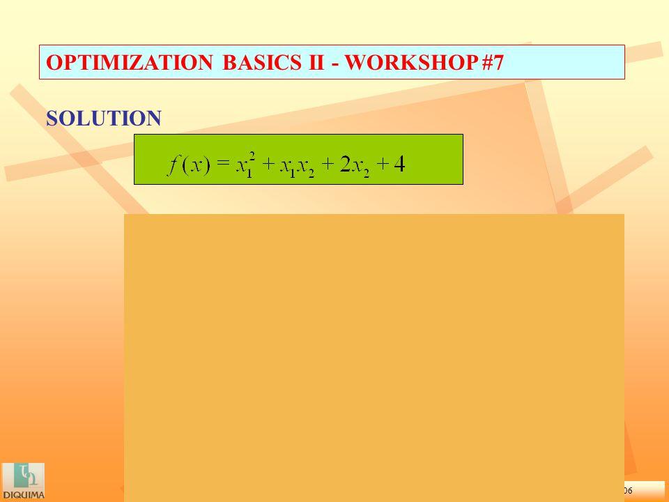 Introducción a la Optimización de procesos químicos. Curso 2005/2006 OPTIMIZATION BASICS II - WORKSHOP #7 SOLUTION Therefore, the function is not conv