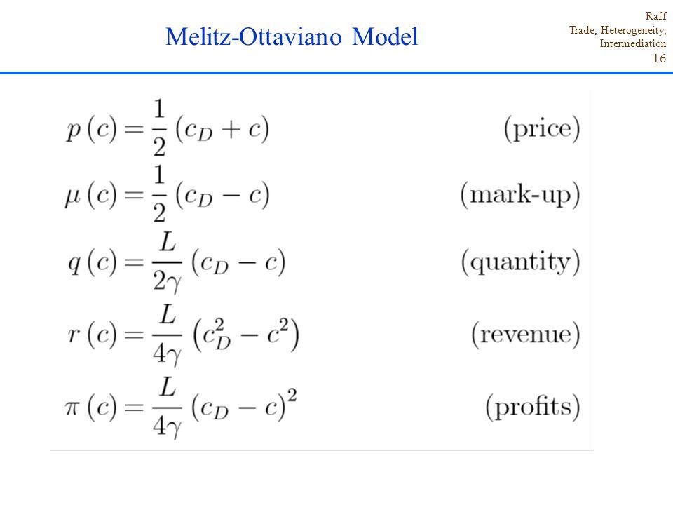 Raff Trade, Heterogeneity, Intermediation 16 Melitz-Ottaviano Model