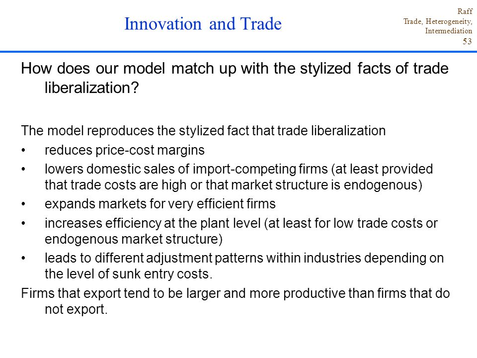 Raff Trade, Heterogeneity, Intermediation 53 How does our model match up with the stylized facts of trade liberalization.